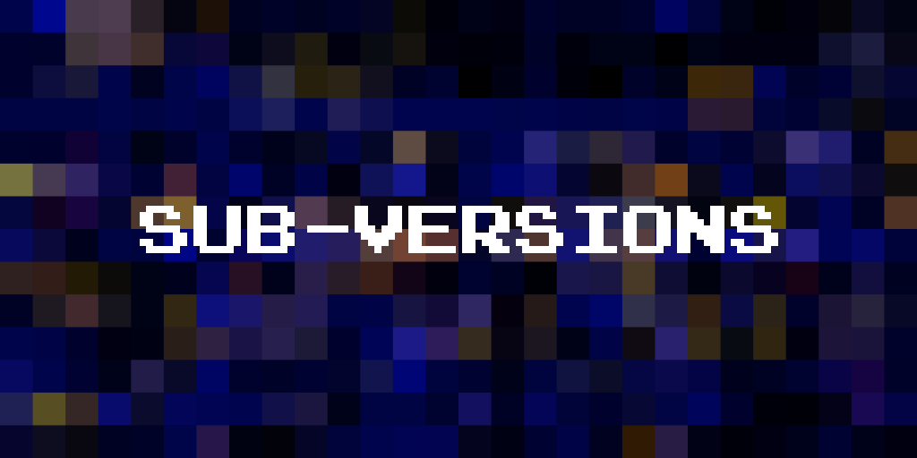"""the words """"sub-versions"""" are superimposed upon a blue and yellow pixelated background"""